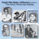 picture of cover of Kate Dudding's CD People Who Made a Difference, Volume 1